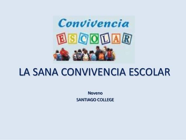LA SANA CONVIVENCIA ESCOLAR Noveno SANTIAGO COLLEGE
