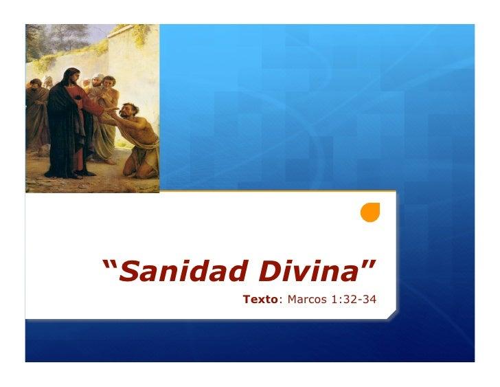 """Sanidad Divina""         Texto: Marcos 1:32-34"