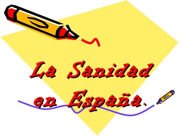 La   Sanidaden   España .