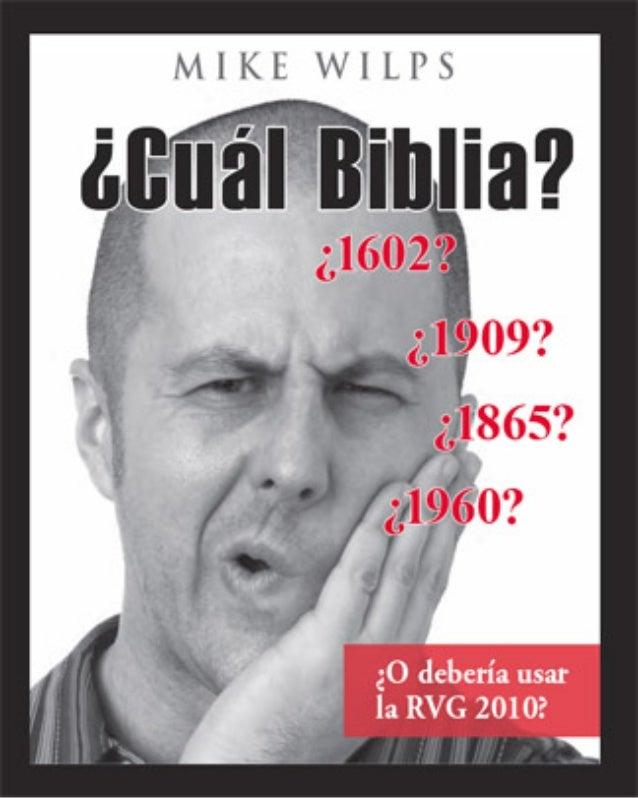 La Santa Biblia en Español ¿Cuál debería utilizar? ¿1602? ¿1865? ¿1909? ¿1960? ¿RVG 2010?  Hay mucha confusión sobre cuál ...