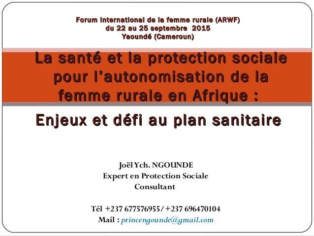 JoëlYch. NGOUNDE Expert en Protection Sociale Consultant Tél +237 677576955/+237 696470104 Mail : princengounde@gmail.com ...