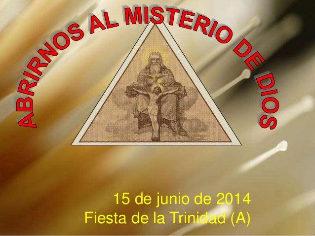 15 de junio de 2014 Fiesta de la Trinidad (A)