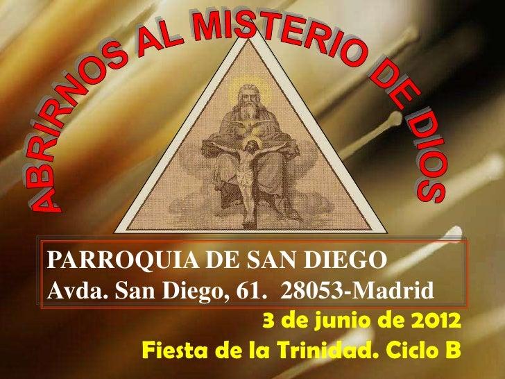 PARROQUIA DE SAN DIEGOAvda. San Diego, 61. 28053-Madrid                   3 de junio de 2012        Fiesta de la Trinidad....