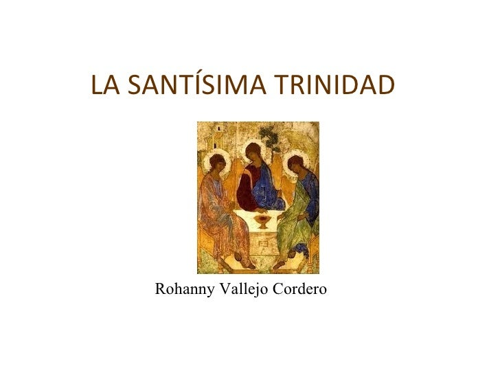 LA SANTÍSIMA TRINIDAD    Rohanny Vallejo Cordero