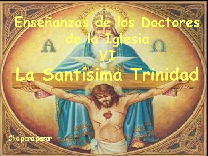 Enseñanzas de los Doctores       de la Iglesia            VILa Santísima Trinidad
