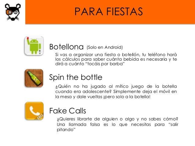 PARA FIESTASBotellona      (Solo en Android) Si vas a organizar una fiesta o botellón, tu teléfono hará los cálculos para ...