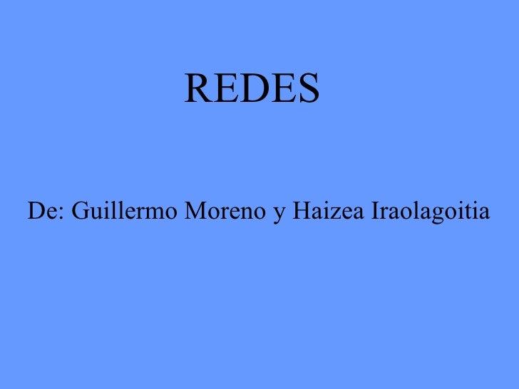 REDES De: Guillermo Moreno y Haizea Iraolagoitia