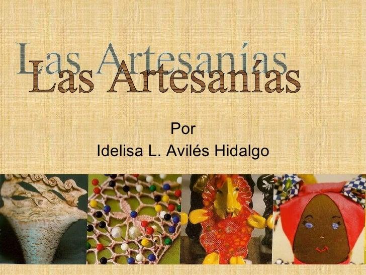 Por Idelisa L. Avil és Hidalgo Las Artesanías