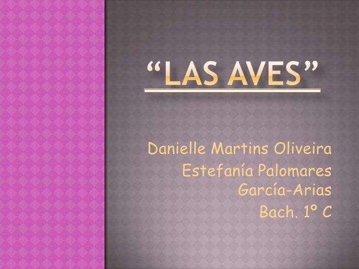 Danielle Martins Oliveira     Estefanía Palomares             García-Arias                Bach. 1º C