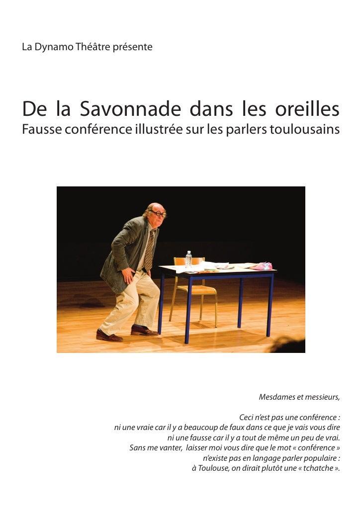 La Dynamo Théâtre présenteDe la Savonnade dans les oreillesFausse conférence illustrée sur les parlers toulousains        ...
