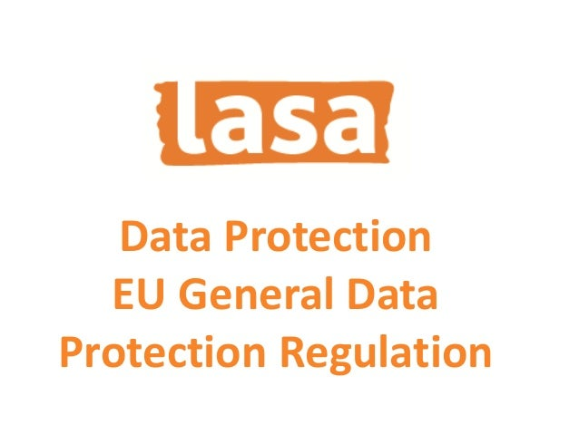 Data Protection EU General Data Protection Regulation