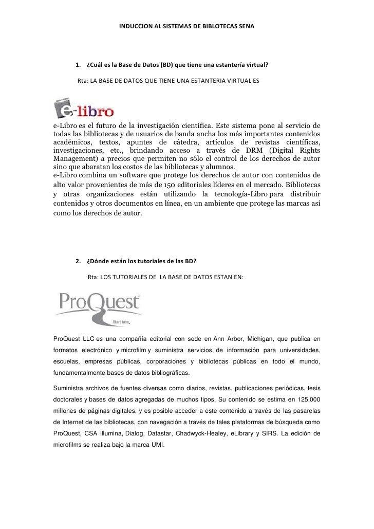 INDUCCION AL SISTEMAS DE BIBLOTECAS SENA       1. ¿Cuál es la Base de Datos (BD) que tiene una estantería virtual?        ...