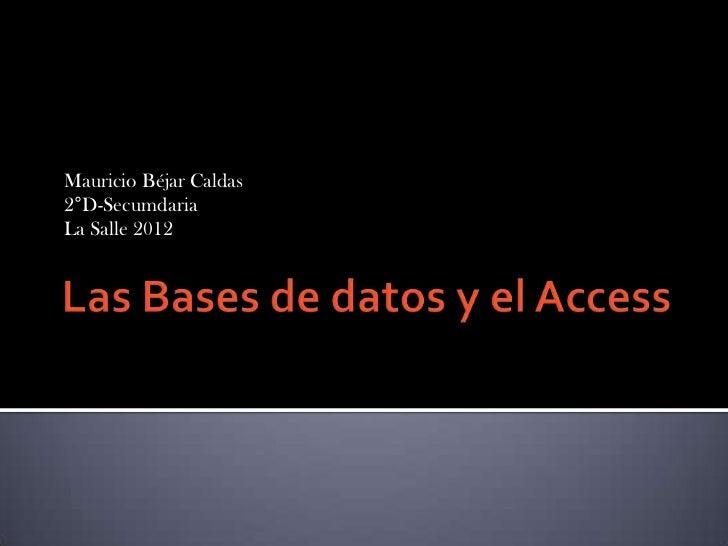 Mauricio Béjar Caldas2°D-SecumdariaLa Salle 2012