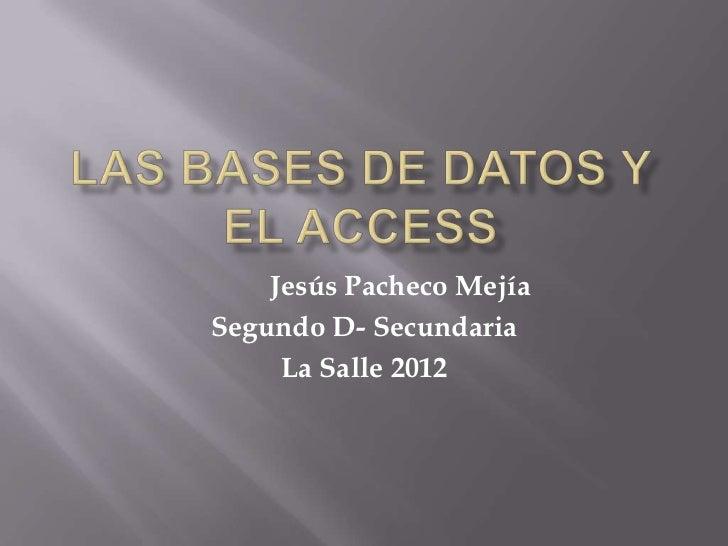 Jesús Pacheco MejíaSegundo D- Secundaria     La Salle 2012