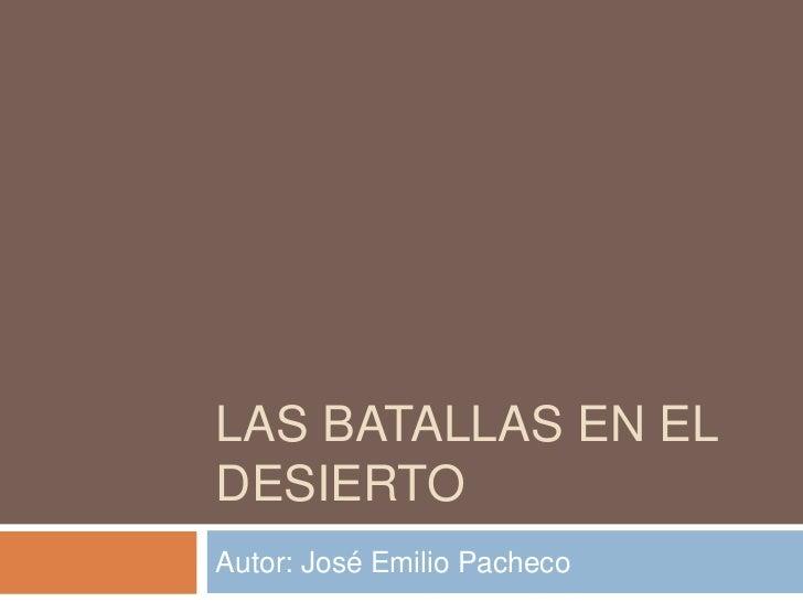 LAS BATALLAS EN EL DESIERTO<br />Autor: José Emilio Pacheco<br />