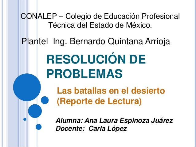 CONALEP – Colegio de Educación Profesional  Técnica del Estado de México.  Plantel Ing. Bernardo Quintana Arrioja  RESOLUC...