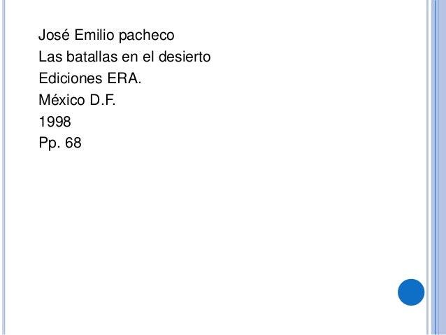 José Emilio pacheco  Las batallas en el desierto  Ediciones ERA.  México D.F.  1998  Pp. 68