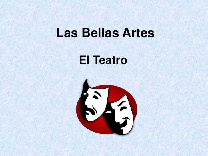Las Bellas Artes<br />El Teatro<br />