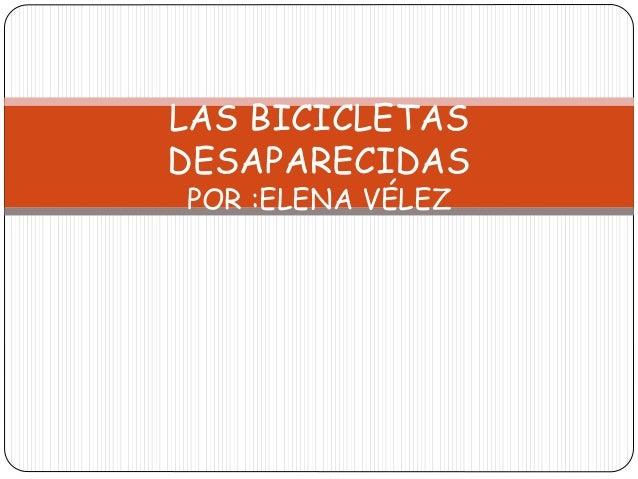 LAS BICICLETAS DESAPARECIDAS POR :ELENA VÉLEZ