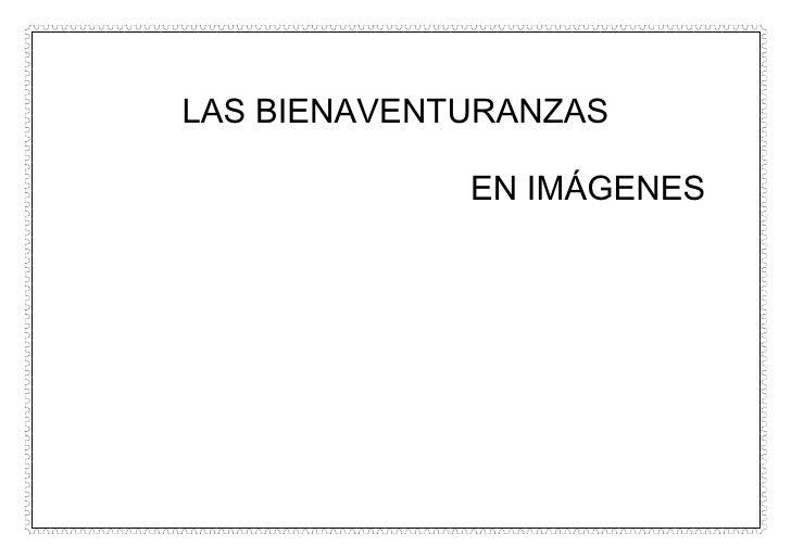 LAS BIENAVENTURANZAS<br />                                           EN IMÁGENES<br />RELIGIONANA<br />                   ...