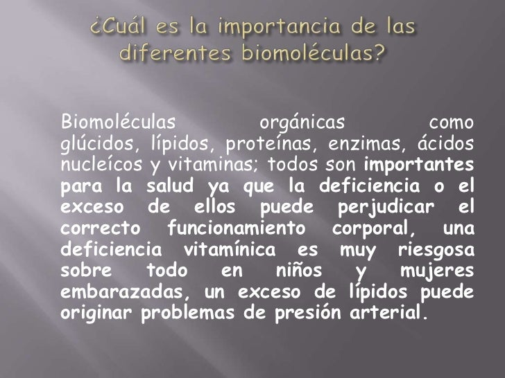 ¿Cuál es la importancia de las diferentes biomoléculas?<br />Biomoléculas orgánicas como glúcidos, lípidos, proteínas, enz...