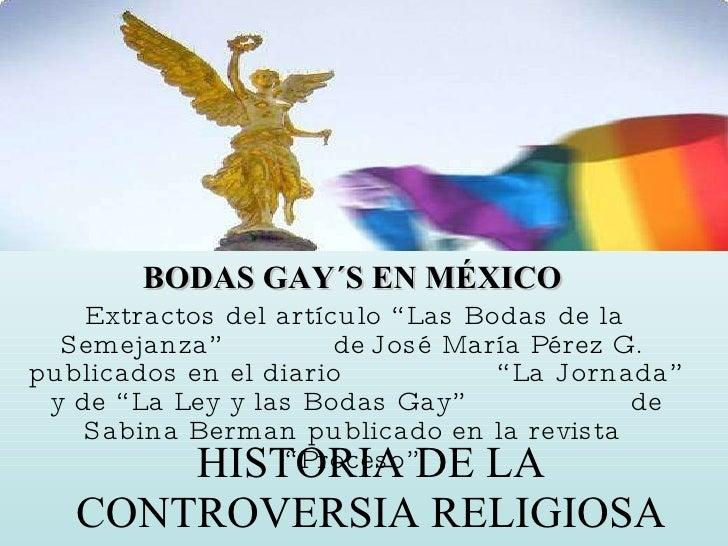 """HISTORIA DE LA CONTROVERSIA RELIGIOSA BODAS GAY´S EN MÉXICO Extractos del artículo """"Las Bodas de la Semejanza""""  de  José M..."""