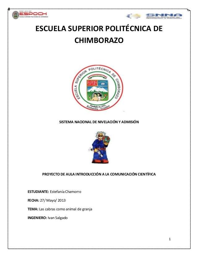 1ESCUELA SUPERIOR POLITÉCNICA DECHIMBORAZOSISTEMA NACIONAL DE NIVELACIÓN Y ADMISIÓNPROYECTO DE AULA INTRODUCCIÓN A LA COMU...