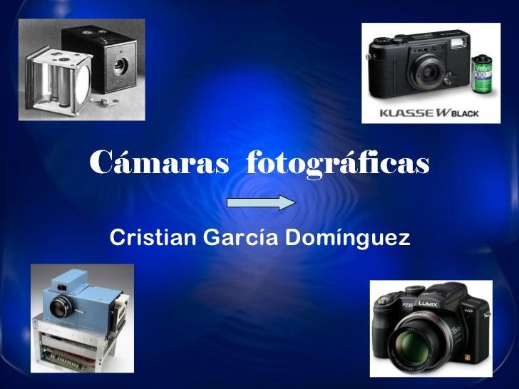 Cámaras  fotográficas Cristian García Domínguez
