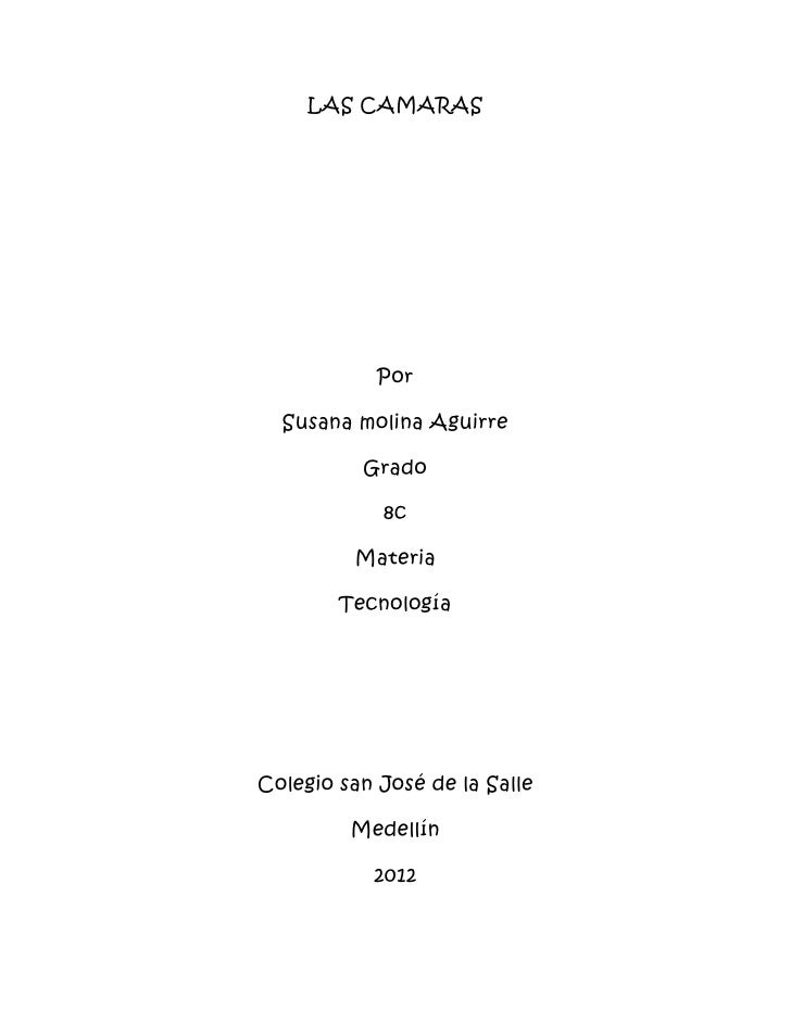 LAS CAMARAS            Por  Susana molina Aguirre          Grado            8c         Materia        TecnologíaColegio sa...