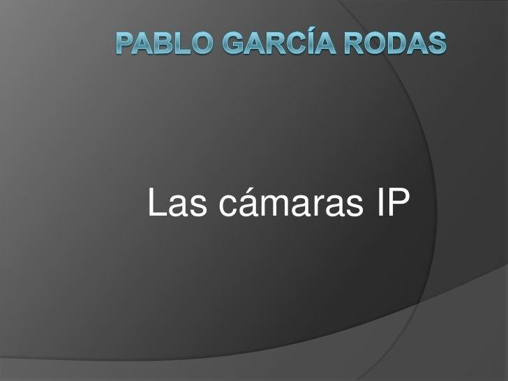 Las cámaras IP