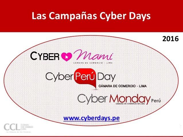 Las Campañas Cyber Days www.cyberdays.pe 2016