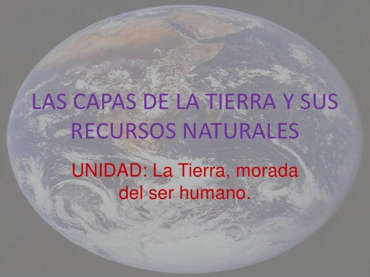 Las capas de la tierra y sus recursos