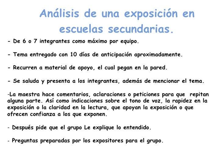 Análisis de una exposición en escuelas secundarias. <ul><li>- De 6 o 7 integrantes como máximo por equipo. </li></ul><ul><...