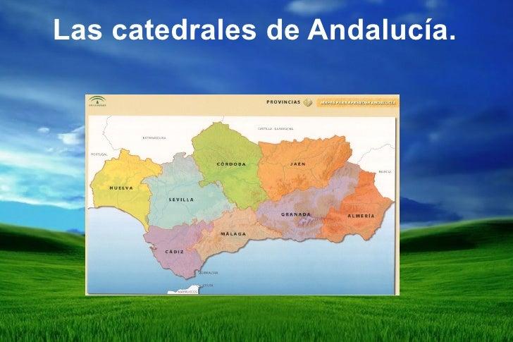 Las catedrales de Andalucía.