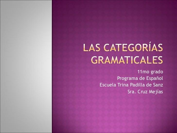 11mo grado Programa de Español Escuela Trina Padilla de Sanz Sra. Cruz Mejías