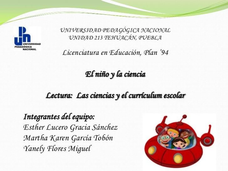 UNIVERSIDAD PEDAGÓGICA NACIONAL<br />UNIDAD 213 TEHUACÁN, PUEBLA<br />Licenciatura en Educación, Plan '94<br />El niño y l...