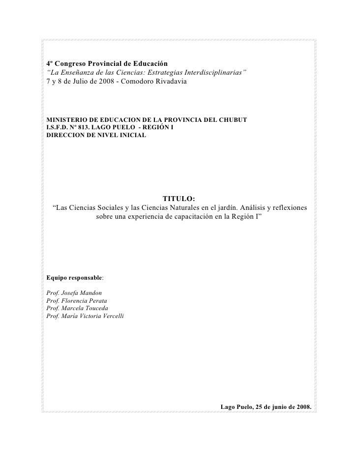 """4º Congreso Provincial de Educación """"La Enseñanza de las Ciencias: Estrategias Interdisciplinarias"""" 7 y 8 de Julio de 2008..."""
