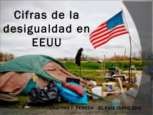 Cifras de la desigualdad en EEUU  CRISTINA F. PEREDA  EL PAÍS 28 ENE 2014