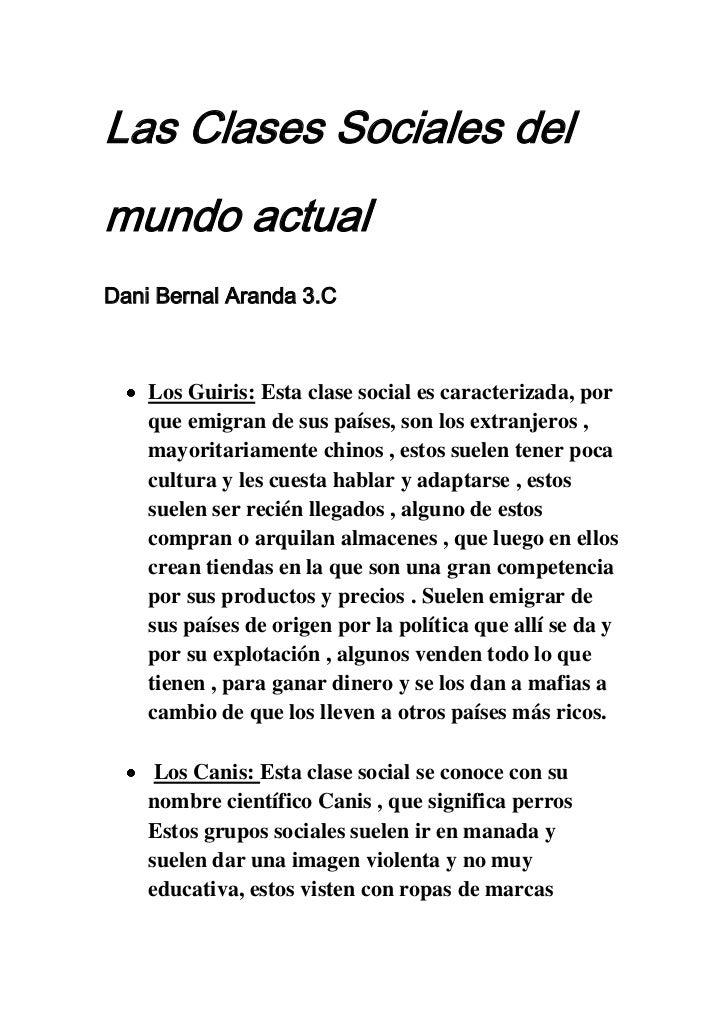 Las Clases Sociales del mundo actual<br />Dani Bernal Aranda 3.C<br />Los Guiris: Esta clase social es caracterizada, por ...