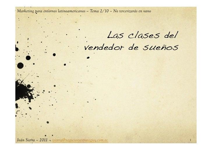 Marketing para entornos latinoamericanos – Tema 2/10 – No tercerizarás en vano                                            ...
