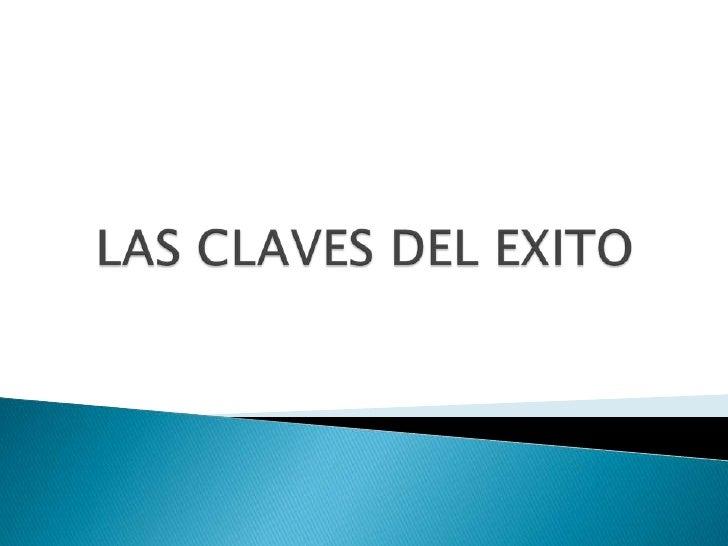 LAS CLAVES DEL EXITO<br />