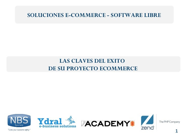 SOLUCIONES E-COMMERCE - SOFTWARE LIBRE         LAS CLAVES DEL EXITO     DE SU PROYECTO ECOMMERCE                          ...