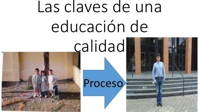 Las claves de una educación de calidad Proceso