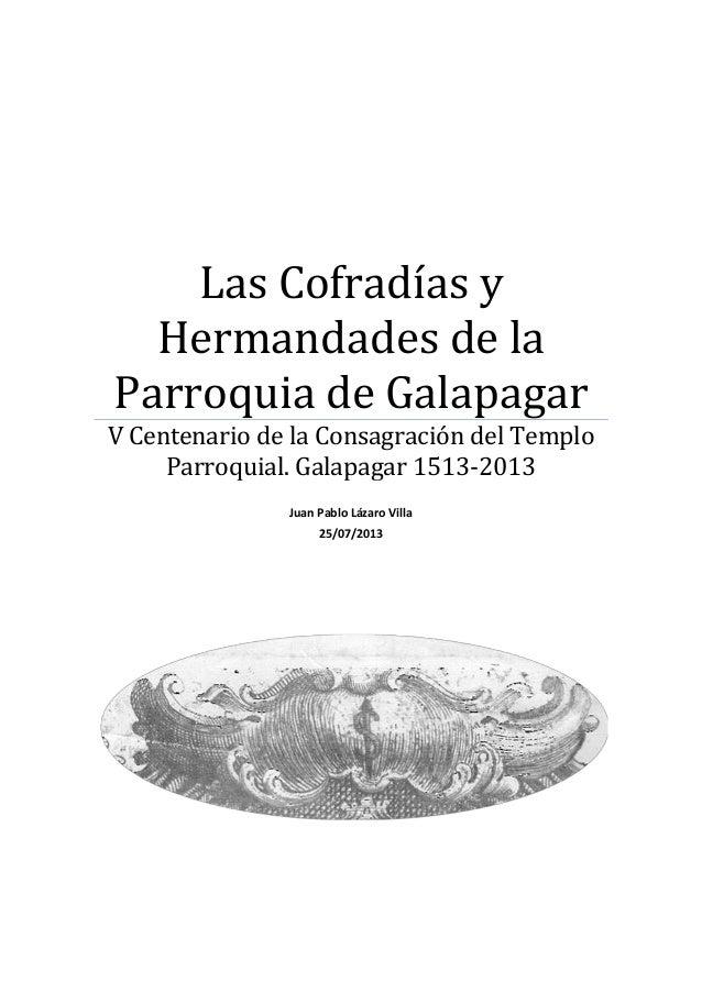Las Cofradías y Hermandades de la Parroquia de Galapagar V Centenario de la Consagración del Templo Parroquial. Galapagar ...
