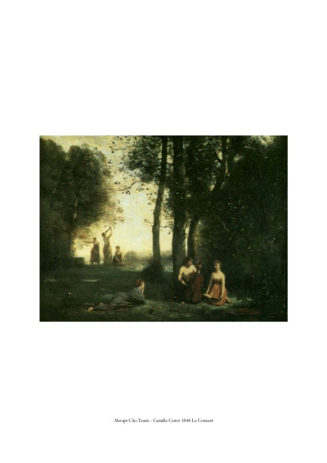 Abrupt Clio Team - Camille Corot 1844 Le Concert