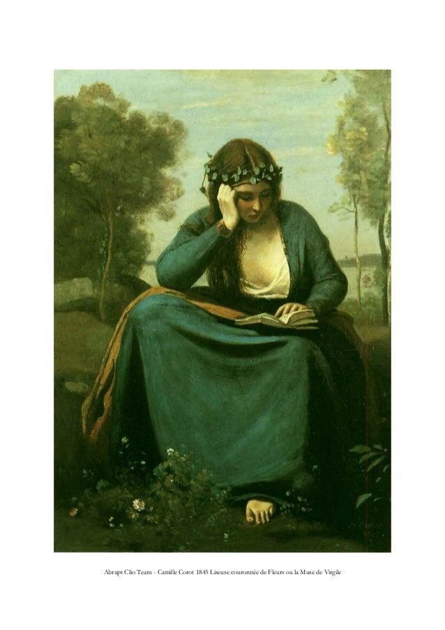 Abrupt Clio Team - Camille Corot 1845 Liseuse couronnée de Fleurs ou la Muse de Virgile