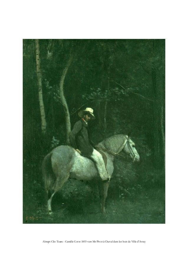 Abrupt Clio Team - Camille Corot 1853 vers Mr Pivot à Cheval dans les bois de Ville d'Avray