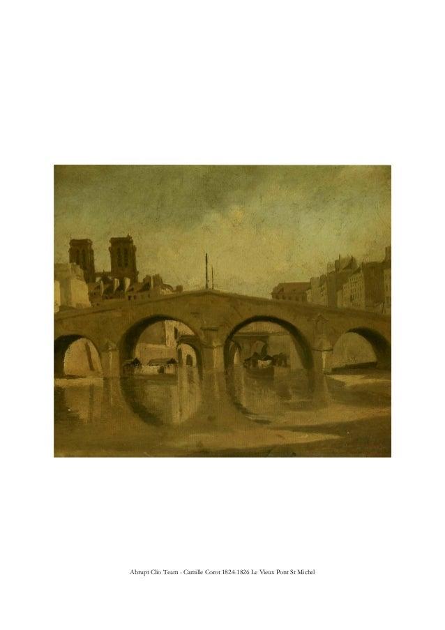 Abrupt Clio Team - Camille Corot 1824-1826 Le Vieux Pont St Michel