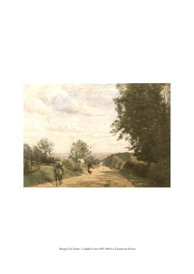 Abrupt Clio Team - Camille Corot 1855-1865 Le Chemin de Sèvres