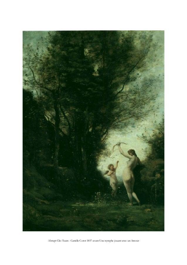 Abrupt Clio Team - Camille Corot 1857 avant Une nymphe jouant avec un Amour